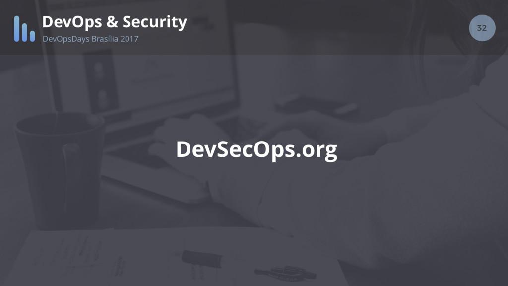 32 DevOps & Security DevOpsDays Brasília 2017 D...