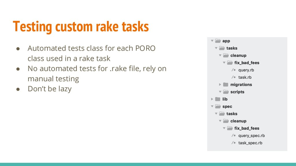 Testing custom rake tasks ● Automated tests cla...