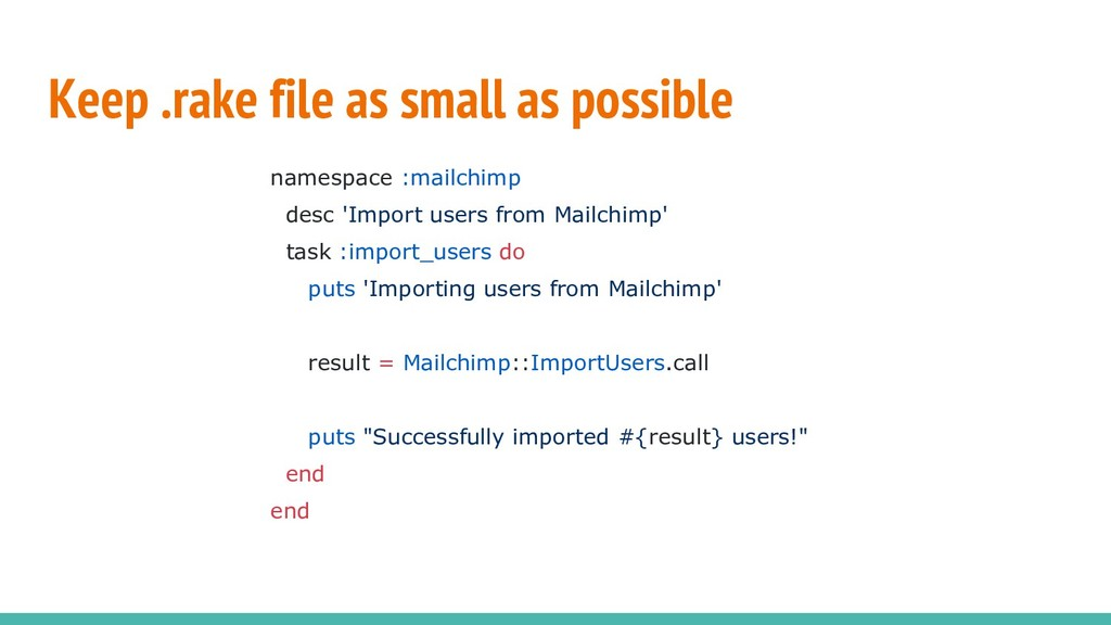Keep .rake file as small as possible namespace ...