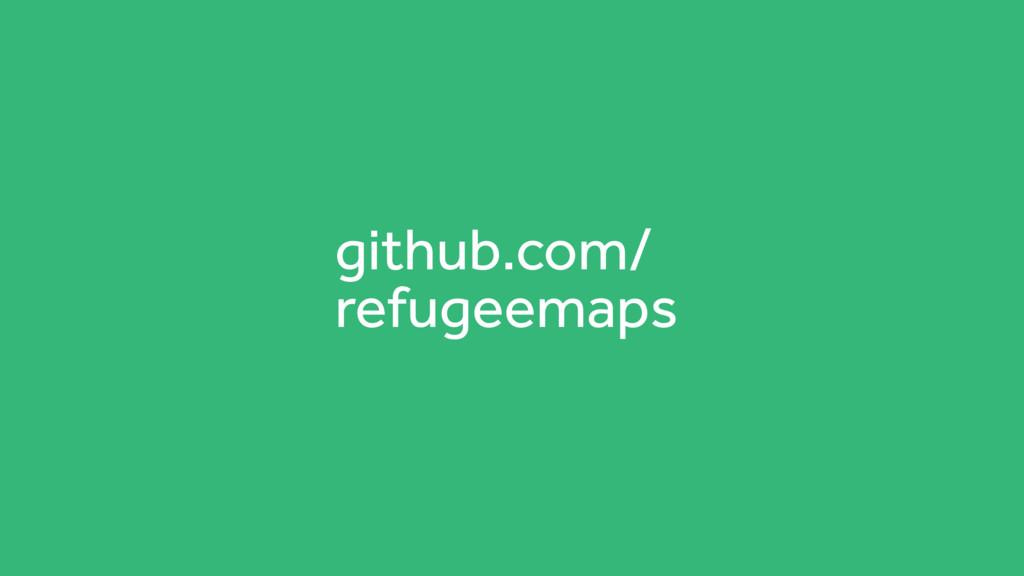 github.com/ refugeemaps