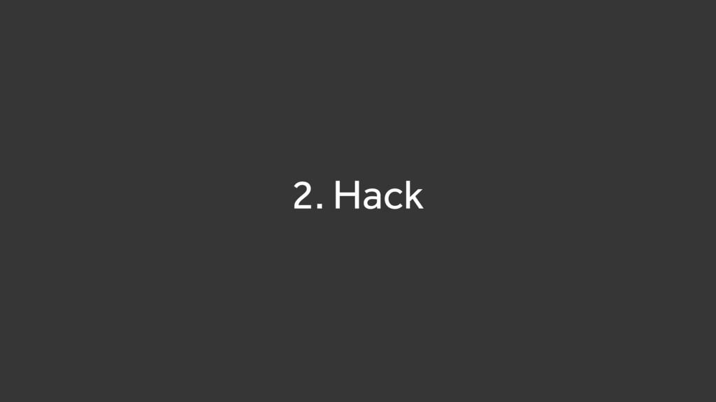 2. Hack