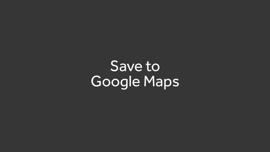 Save to Google Maps