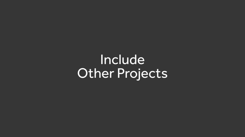 Include Other Projects