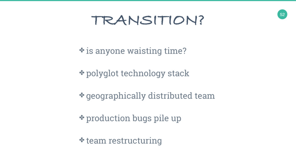 52 ✤ is anyone waisting time? ✤ polyglot techno...