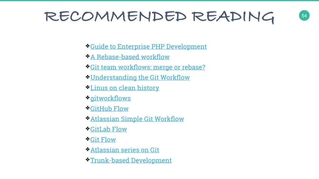54 RECOMMENDED READING ✤Guide to Enterprise PHP...