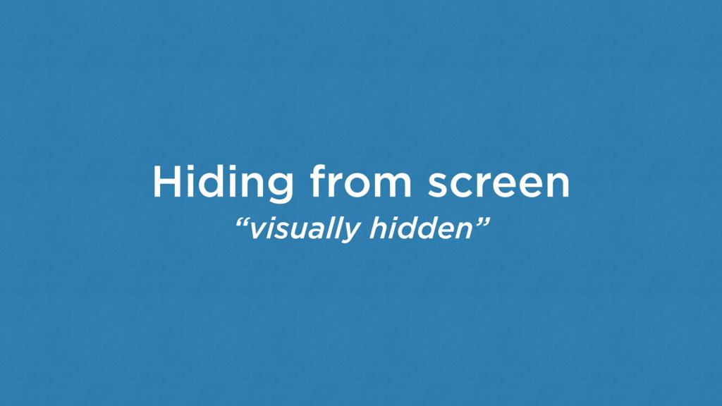 "Hiding from screen ""visually hidden"""