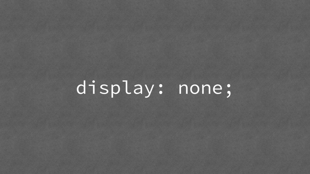 display: none;