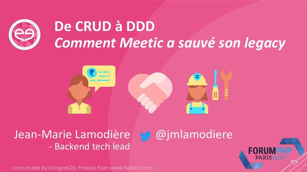 De CRUD à DDD Comment Meetic a sauvé son legacy...
