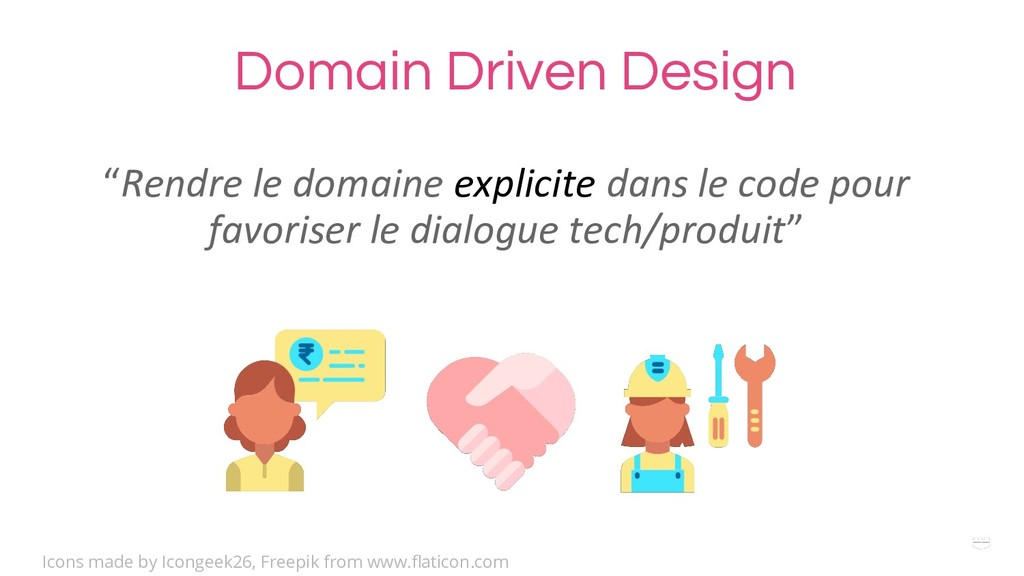 "WHY ? Domain Driven Design ""Rendre le domaine e..."
