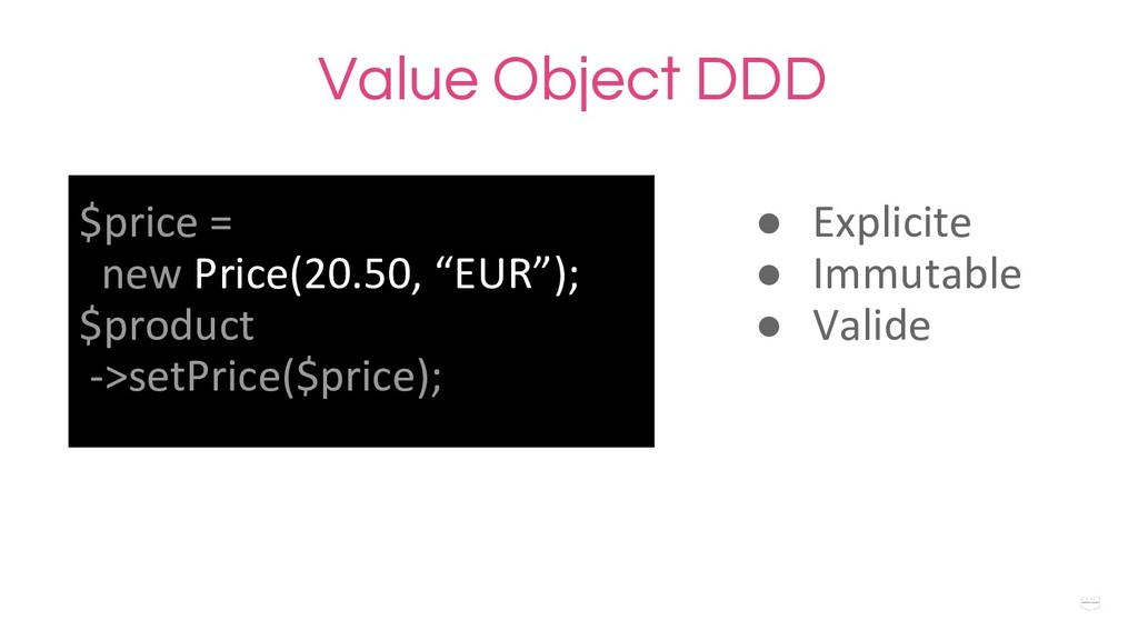 WHY ? Value Object DDD $price = new Price(20.50...