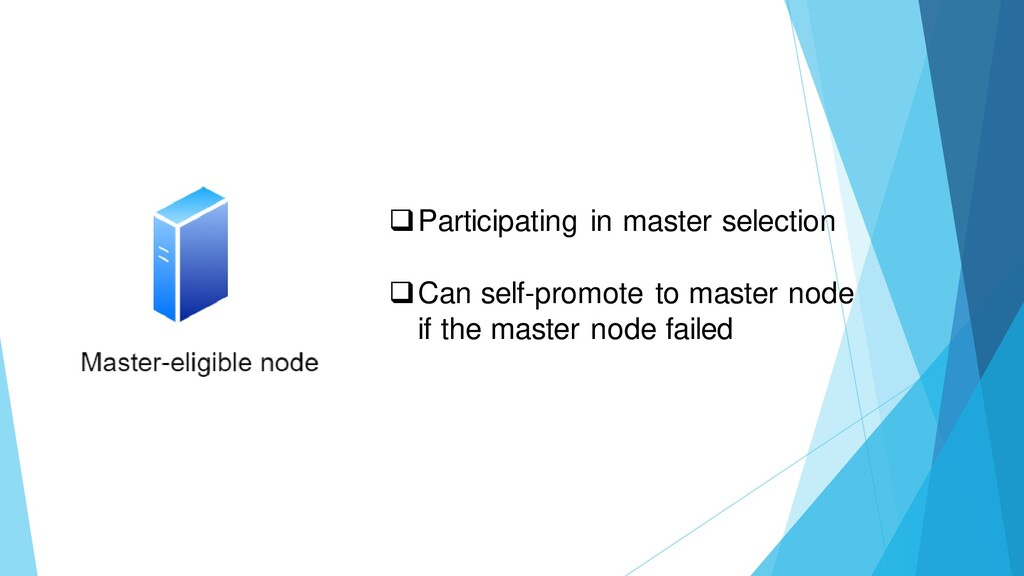 ❑Participating in master selection ❑Can self-pr...