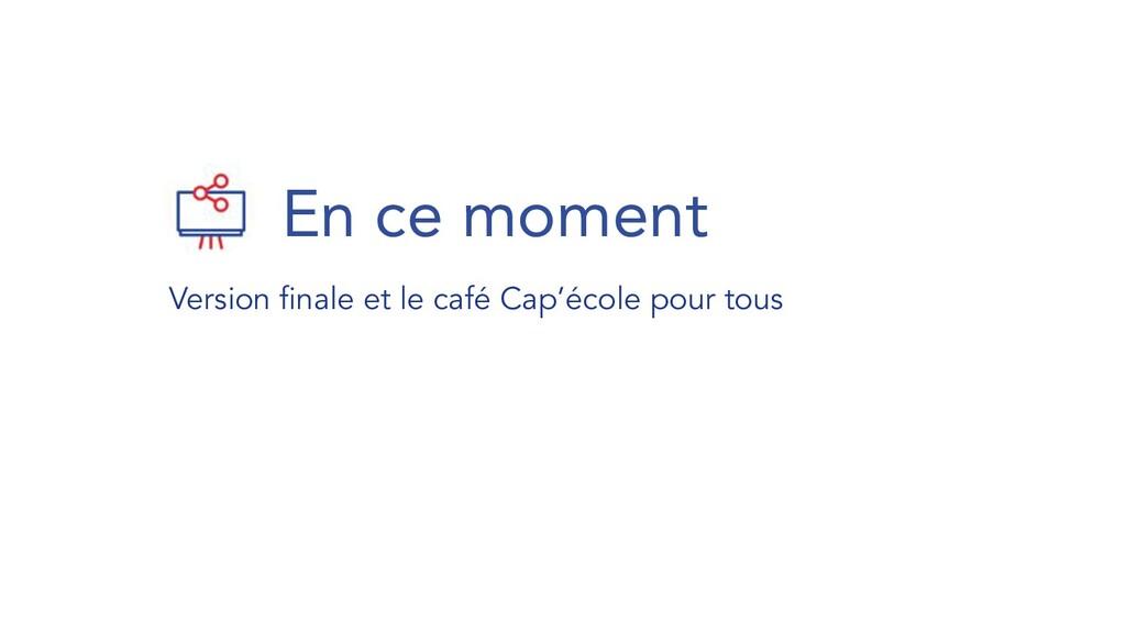 Version finale et le café Cap'école pour tous En...