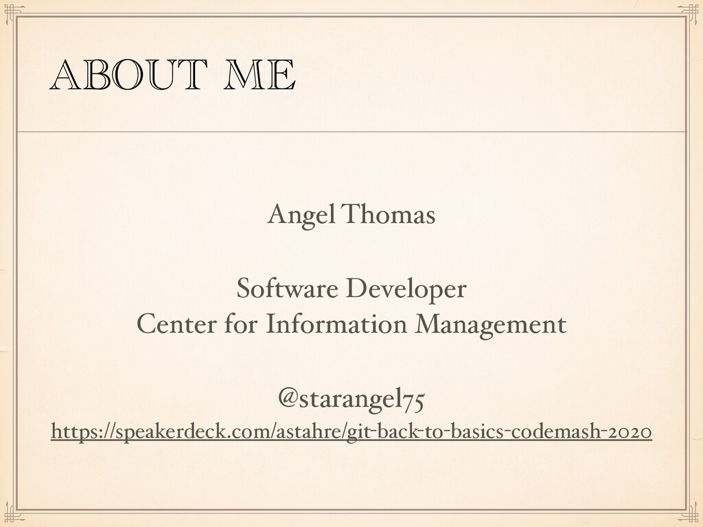 ABOUT ME Angel Thomas Software Developer  Cent...