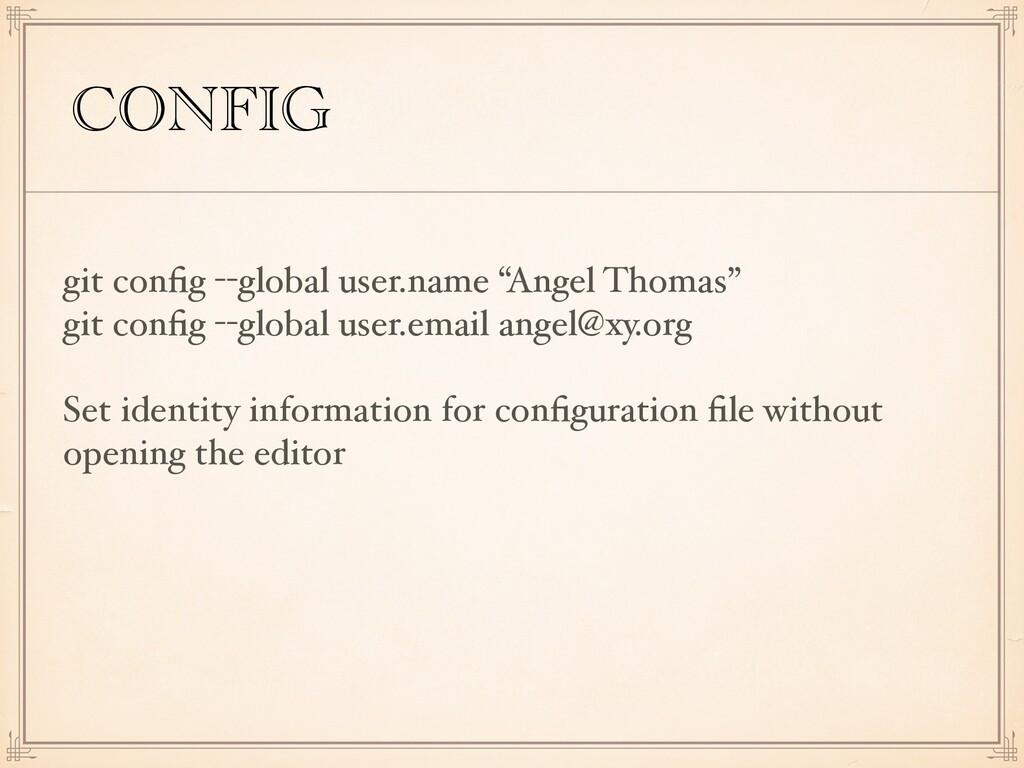 "CONFIG git config --global user.name ""Angel Thom..."