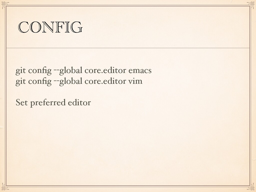 CONFIG git config --global core.editor emacs git...