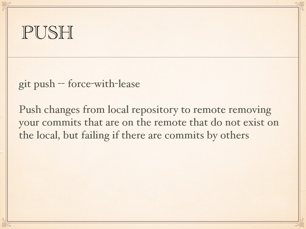 PUSH git push -- force-with-lease Push changes ...