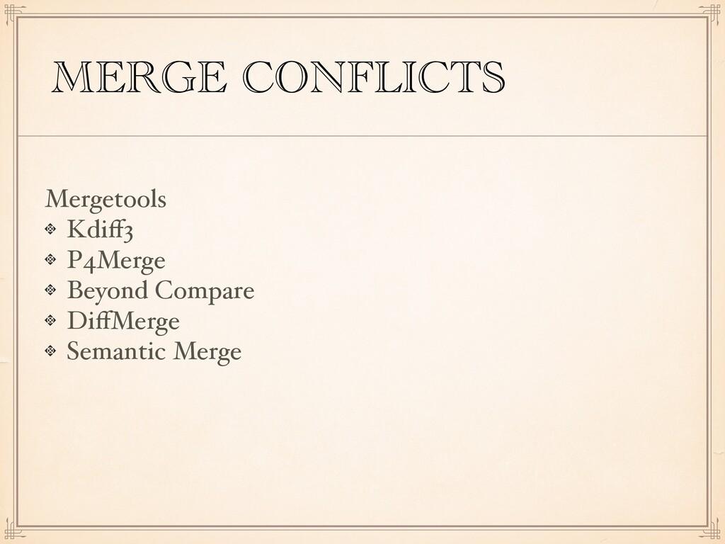 MERGE CONFLICTS Mergetools Kdiff3 P4Merge Beyond...