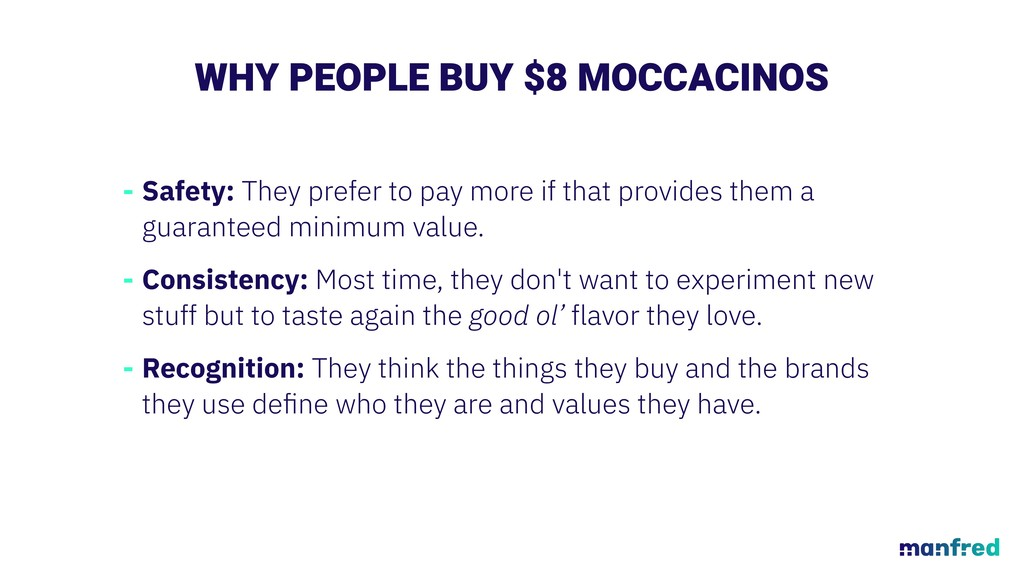 WHY PEOPLE BUY $8 MOCCACINOS - Safety: They pre...