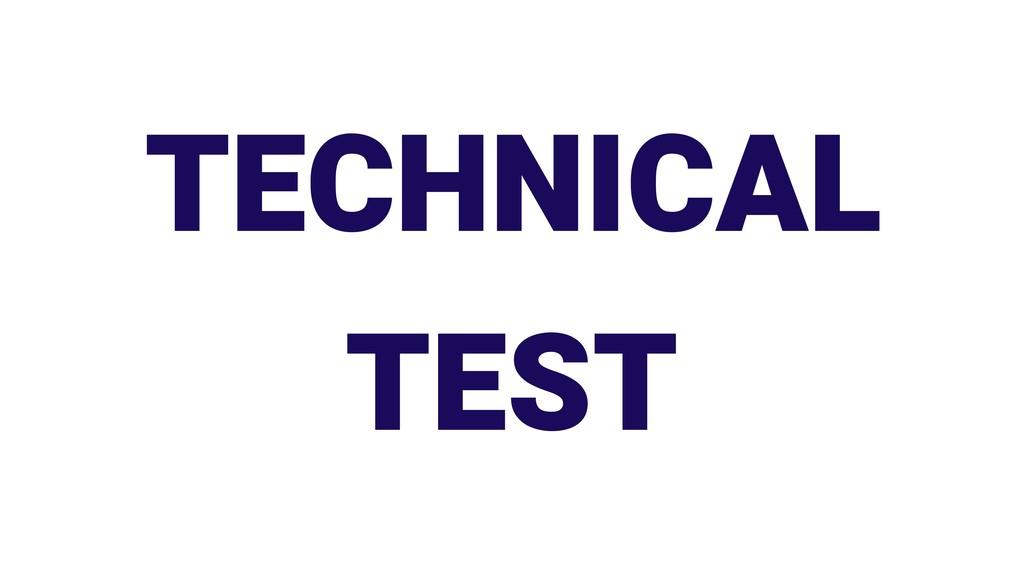 TECHNICAL TEST