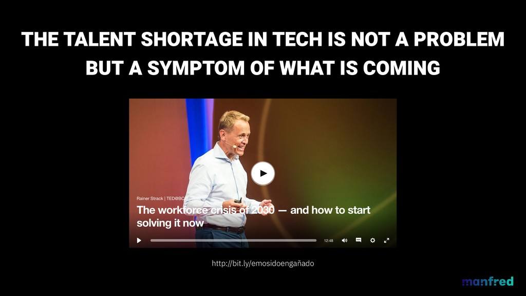 THE TALENT SHORTAGE IN TECH IS NOT A PROBLEM BU...