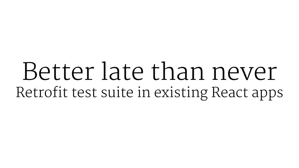 Better late than never Retrofit test suite in e...