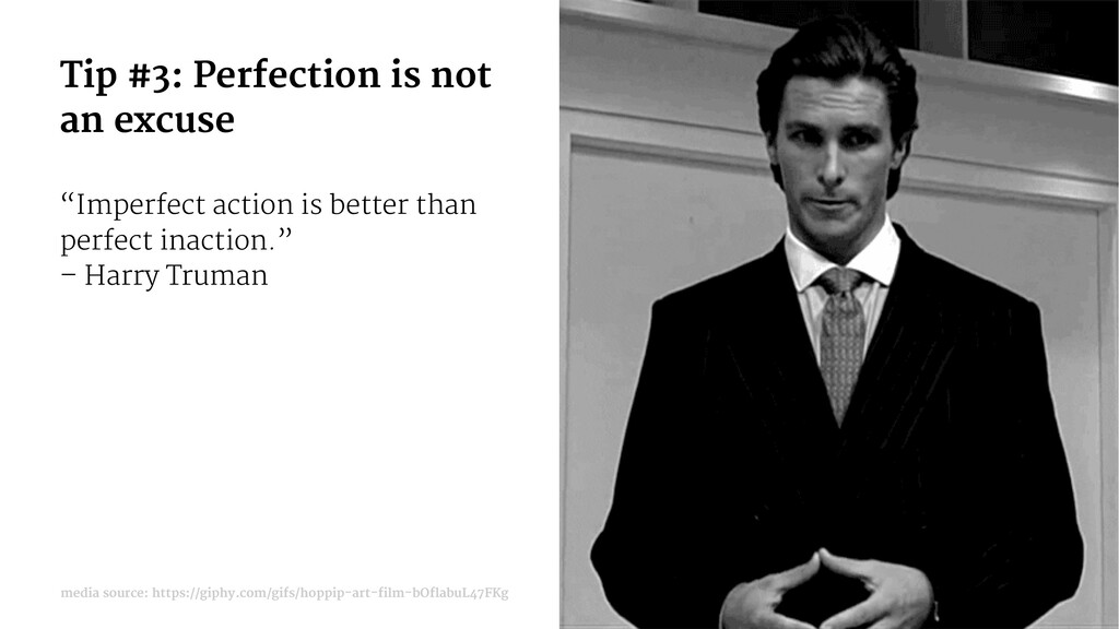 "Tip #3: Perfection is not an excuse ""Imperfect ..."