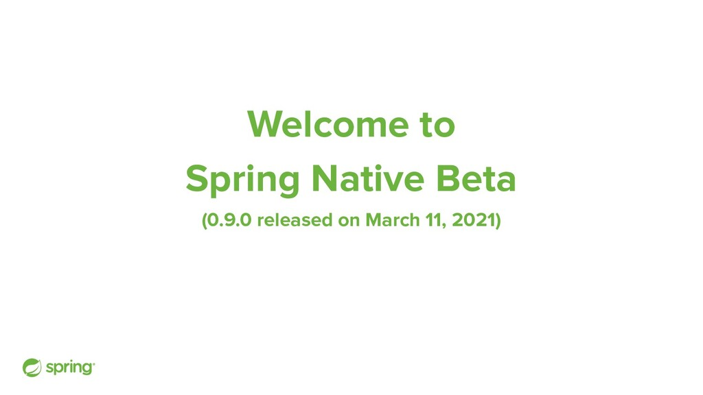 Welcome to Spring Native Beta (0.9.0 released o...