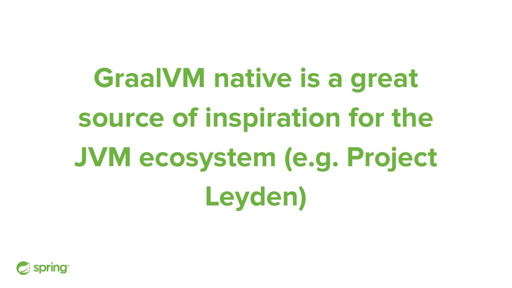 GraalVM native is a great source of inspiration...