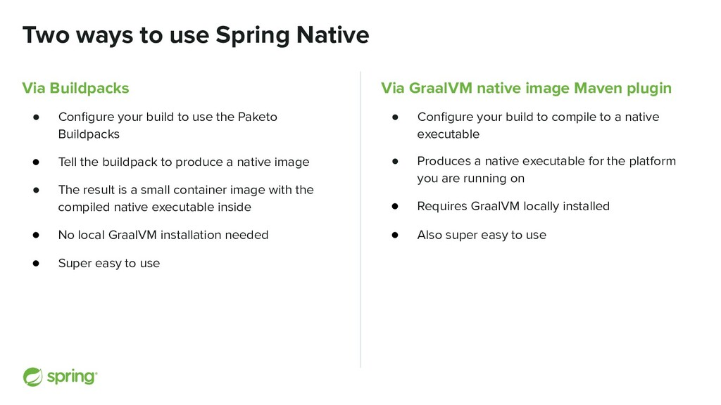Two ways to use Spring Native Via Buildpacks ● ...