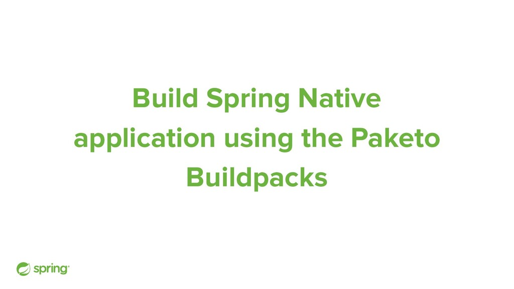 Build Spring Native application using the Paket...