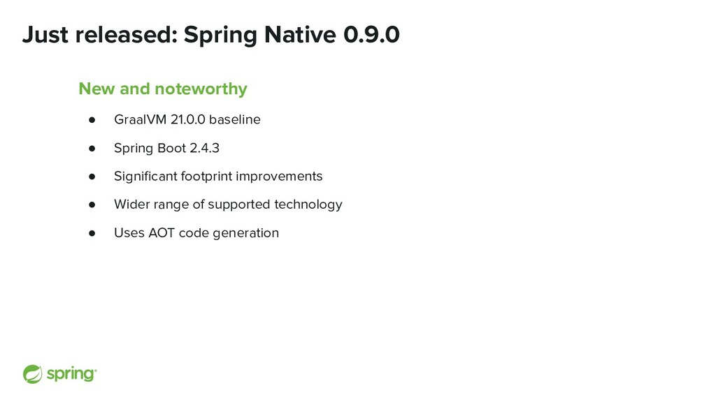 Just released: Spring Native 0.9.0 New and note...