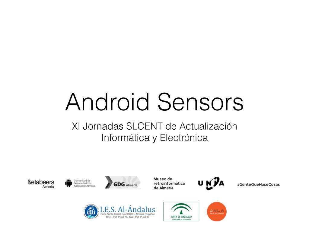 Android Sensors XI Jornadas SLCENT de Actualiza...