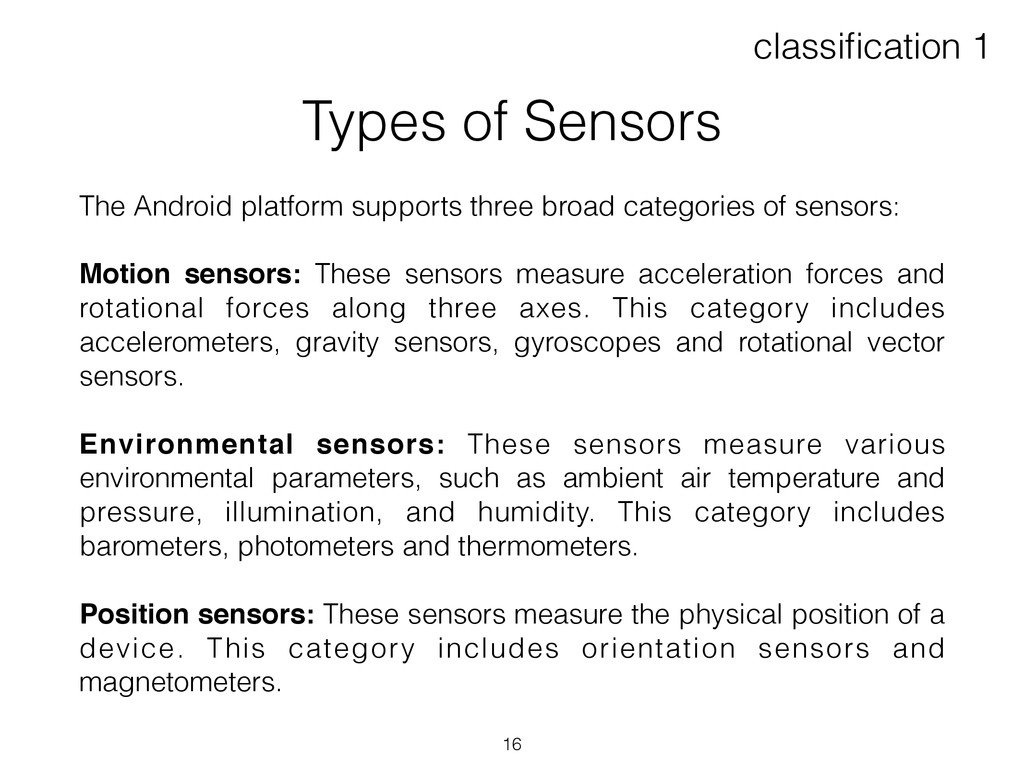 Types of Sensors The Android platform supports ...