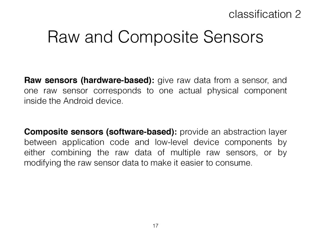 Raw and Composite Sensors Raw sensors (hardware...