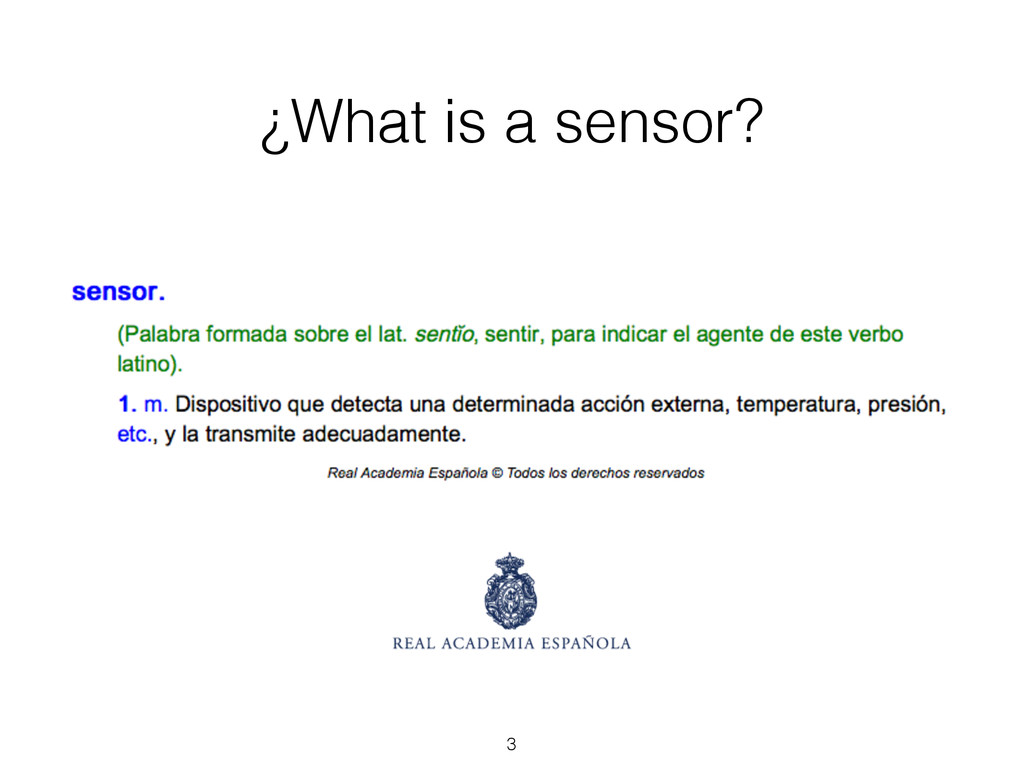 ¿What is a sensor? 3