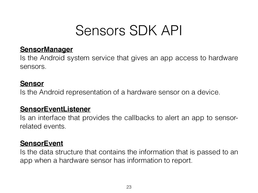 Sensors SDK API SensorManager! Is the Android s...