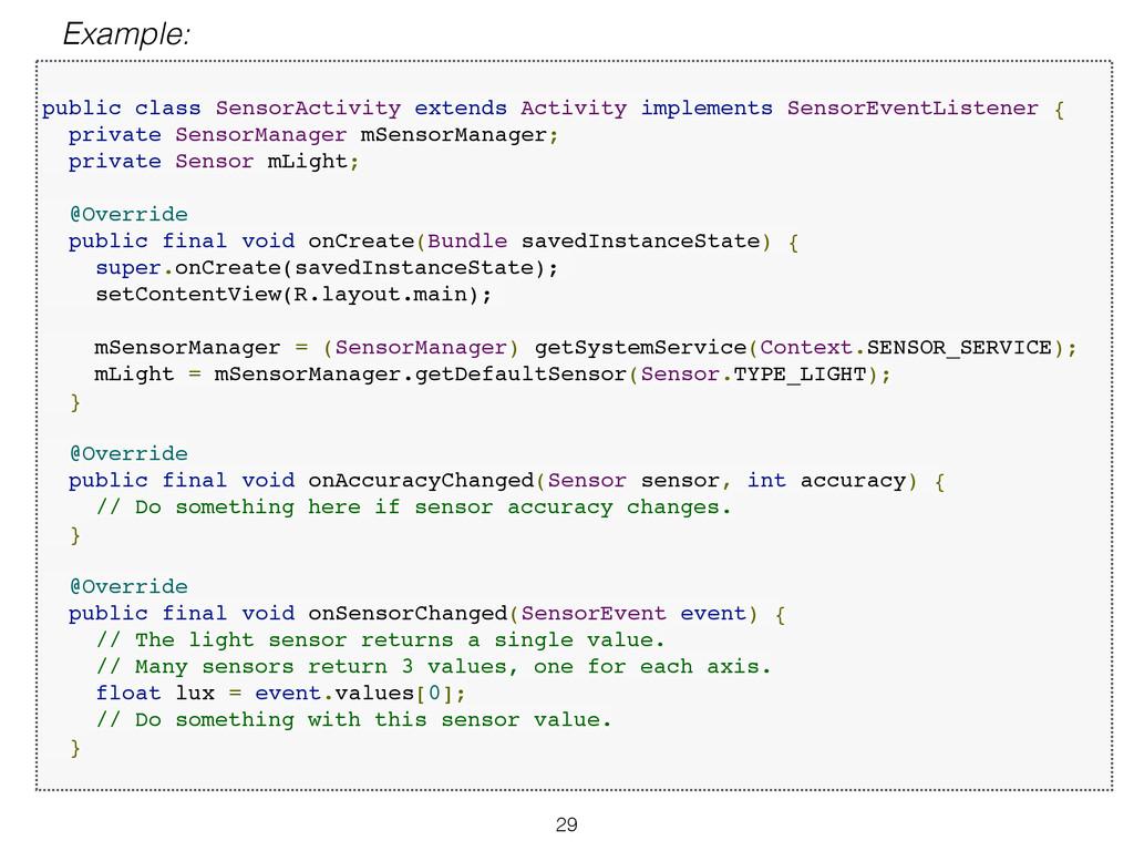 29 ! public class SensorActivity extends Activi...
