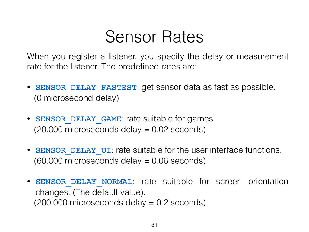 Sensor Rates When you register a listener, you ...