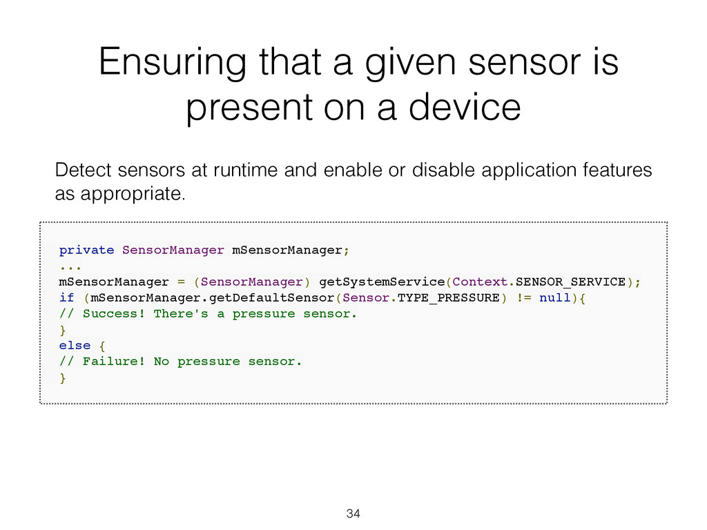 Ensuring that a given sensor is present on a de...