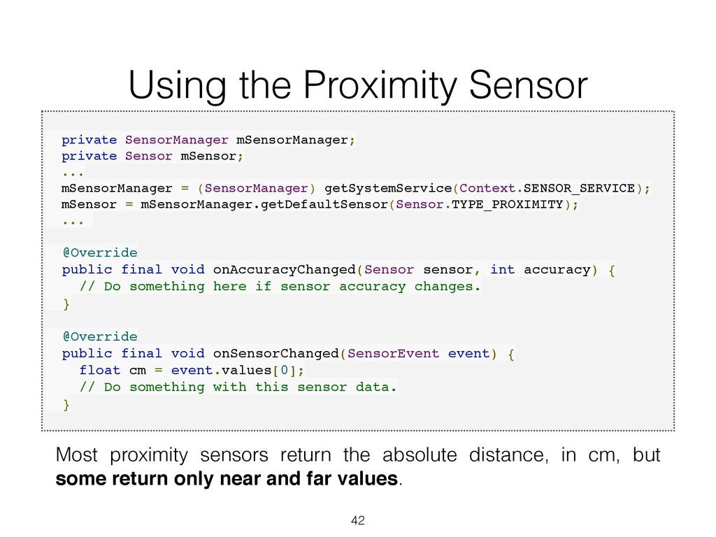 Using the Proximity Sensor 42 Most proximity se...