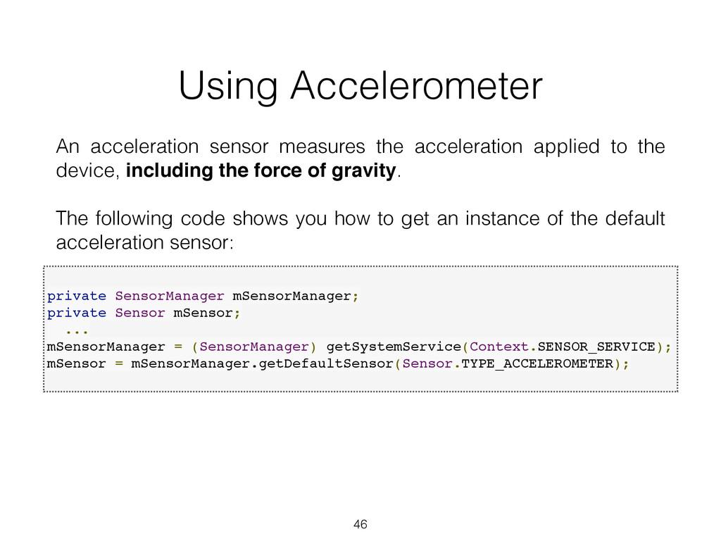 Using Accelerometer 46 An acceleration sensor m...