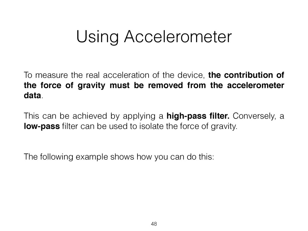 Using Accelerometer 48 To measure the real acce...