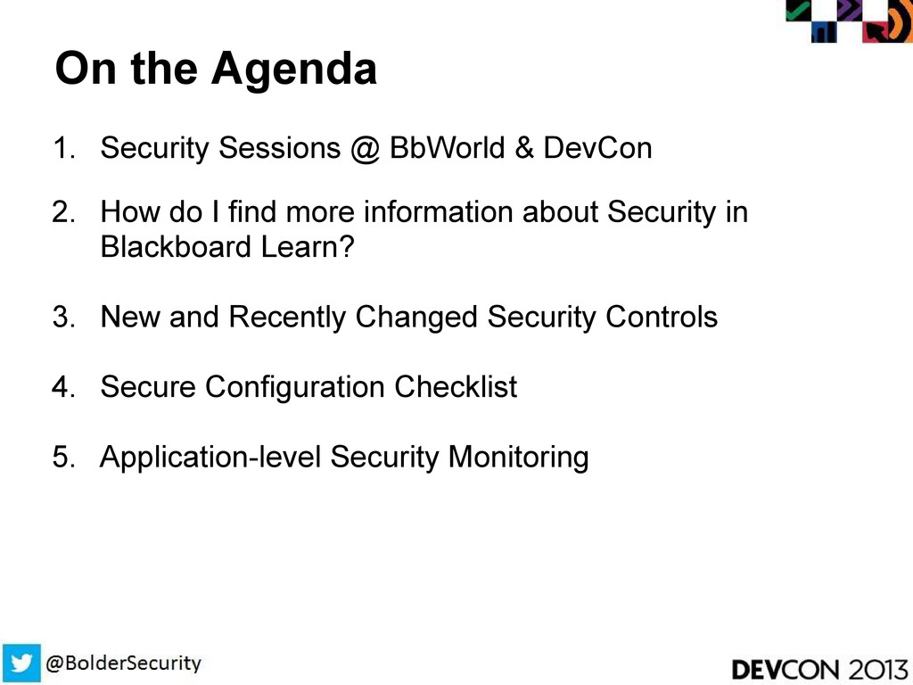 On the Agenda 1. Security Sessions @ BbWorld & ...