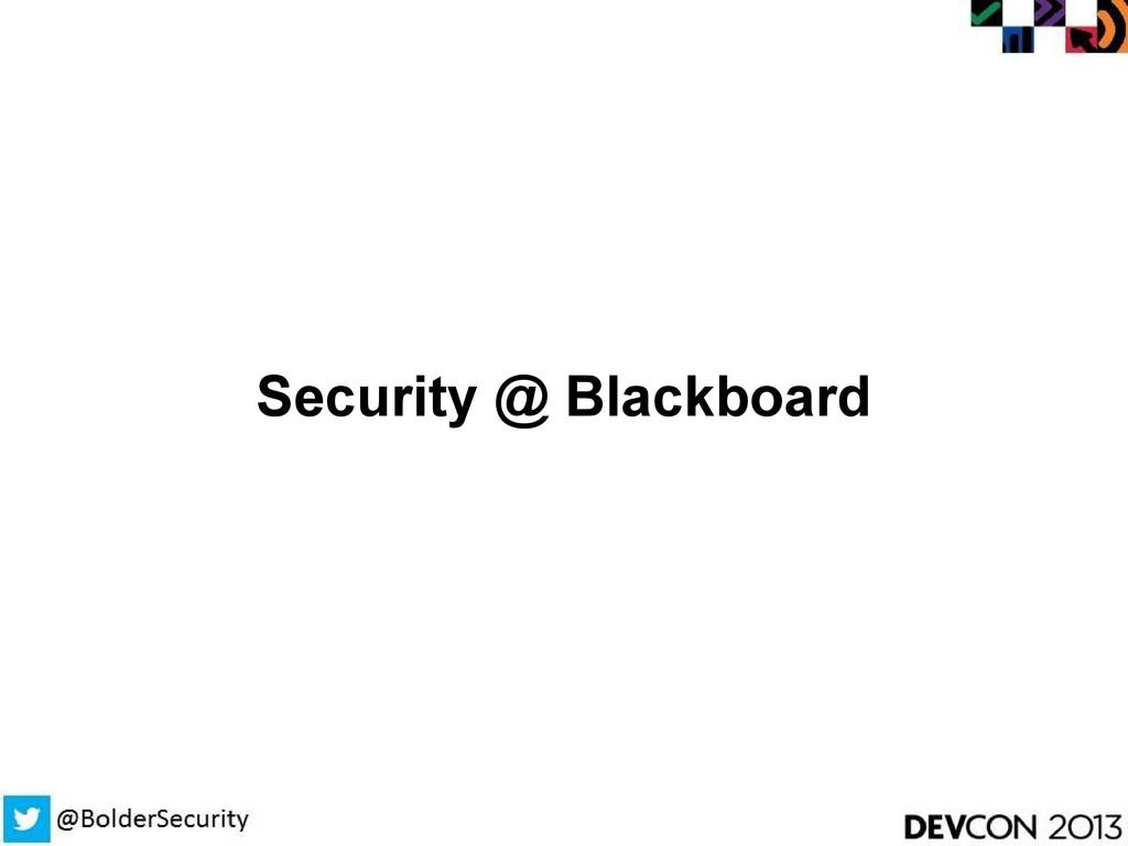 Security @ Blackboard