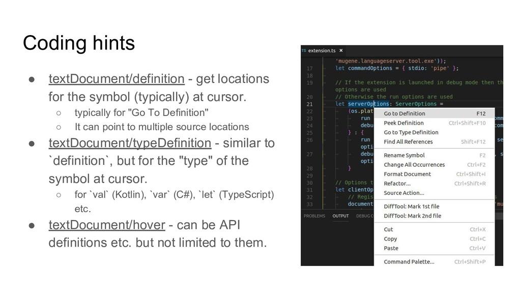 Coding hints ● textDocument/definition - get lo...