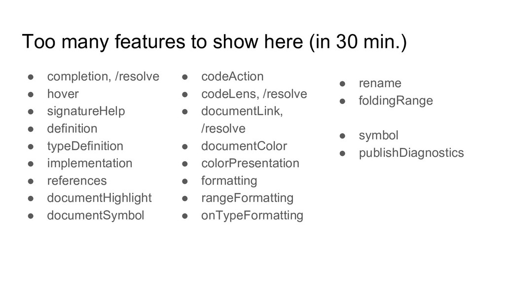 Too many features to show here (in 30 min.) ● c...