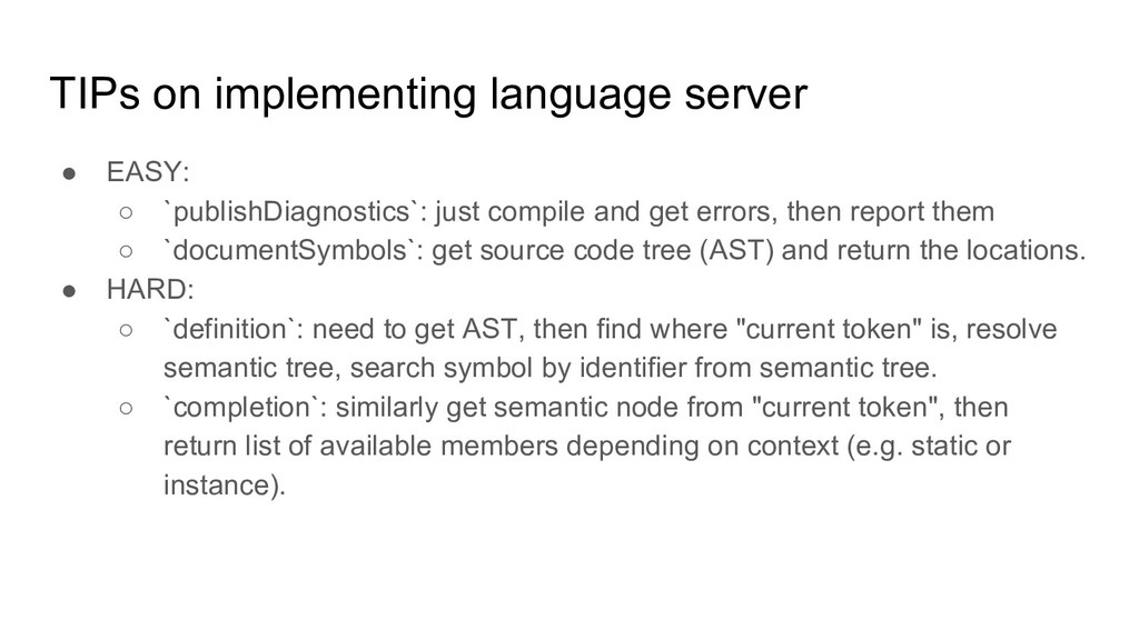 TIPs on implementing language server ● EASY: ○ ...