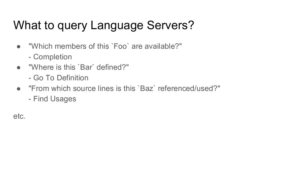 """What to query Language Servers? ● """"Which member..."""
