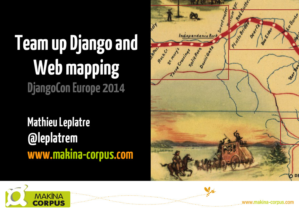 Team up Django and Web mapping DjangoCon Europe...