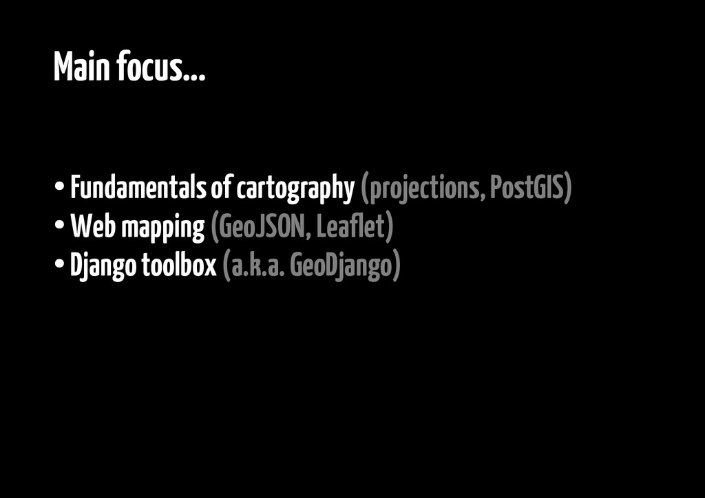 Main focus... ● Fundamentals of cartography (pr...